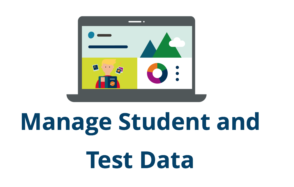 Link to instructions for managing student and test data.